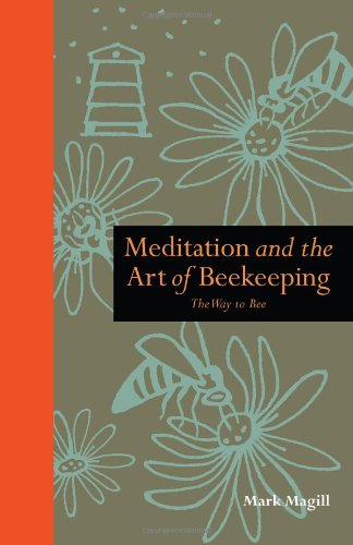 9781907332395: Meditation and the Art of Beekeeping: The Way to Bee (Mindfulness)