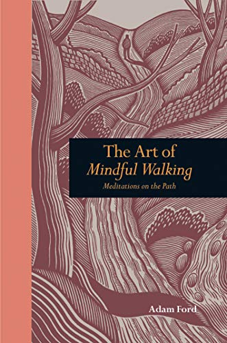 9781907332586: The Art of Mindful Walking: Meditations on the Path (Mindfulness)