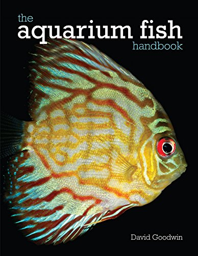The Aquarium Fish Handbook: Goodwin, David