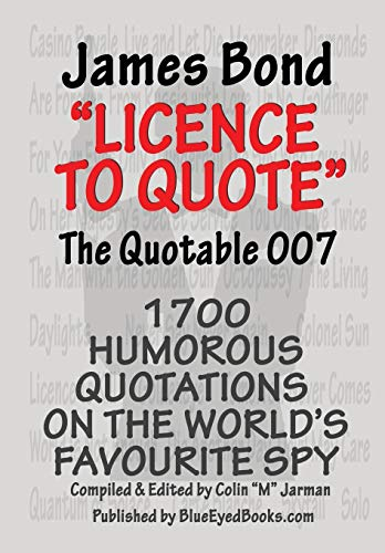 9781907338335: James Bond - Licence to Quote: The Quotable 007