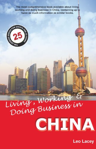 Living, Working & Doing Business in China: A Survival Handbook: Lacey, Leo