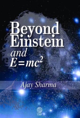 9781907343315: Beyond Einstein and E = Mc2