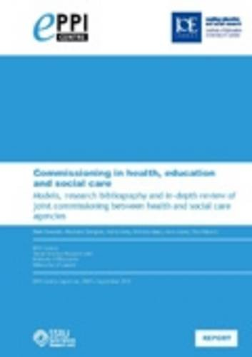 9781907345364: Commissioning in Health, Education and Social Care: Models, Research Bibliography and In-Depth Review of Joint Commissioning Between Health and Social Care Agencies