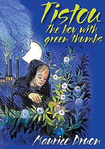 Tistou: The Boy with Green Thumbs: Druon, Maurice
