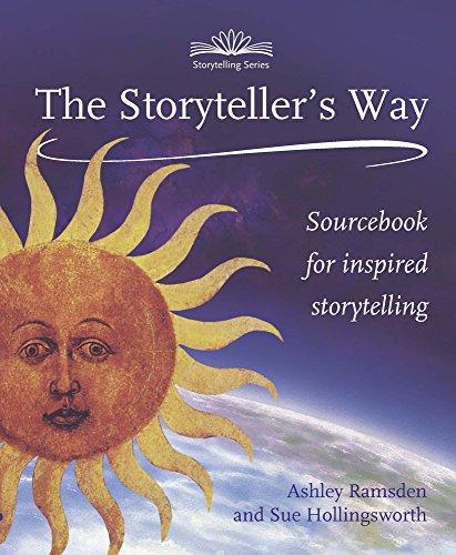 The Storyteller's Way: Sourcebook for Inspired Storytelling (Paperback): Sue Hollingsworth
