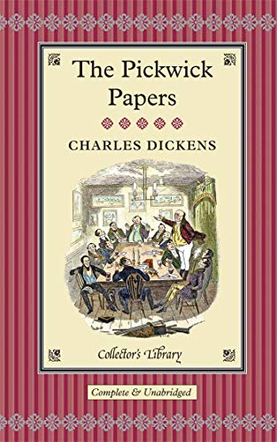 9781907360282: The Pickwick Papers: The Posthumous Papers of the Pickwick Club (Collectors Library Editions)