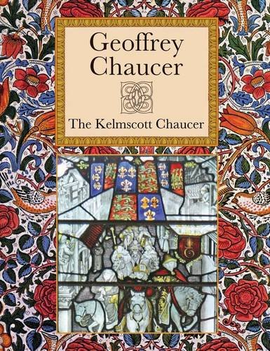 The Kelmscott Chaucer (Collector's Library Editions): Chaucer, Geoffrey