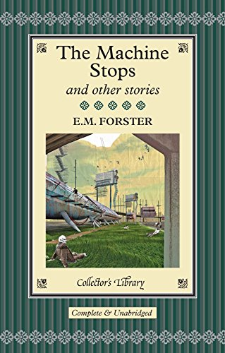 The Machine Stops and Other Stories (1907360719) by E. M Forster