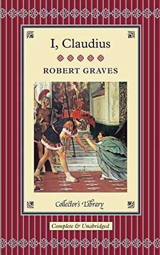 9781907360800: I, Claudius: From the Autobiography of Tiberius Claudius, Emperor of the Romans, Born BC X, Murdered and Deified AD LIV