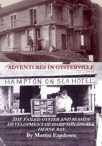 9781907369148: Adventures in Oysterville: Of the Failed Oyster and Seaside Development of Hampton-on-Sea, Herne Bay