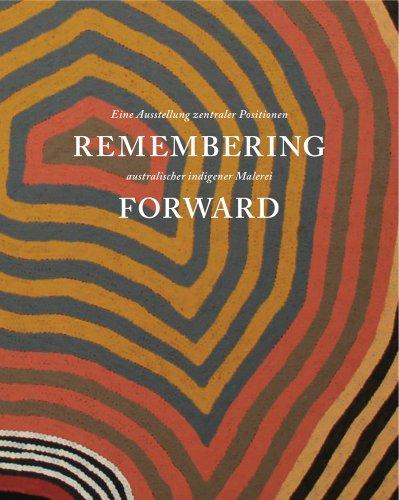 9781907372148: Remembering Forward: Paintings of Australian Aborigines Since 1960