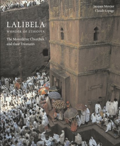9781907372193: Lalibela: Christian Art of Ethiopia, The Monolithic Churches and Their Treasures