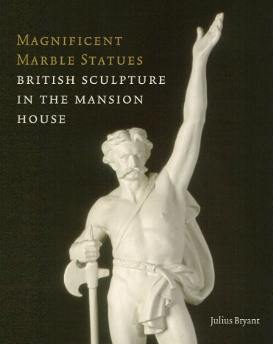 9781907372551: Magnificent Marble Statues: British Sculpture in the Mansion House