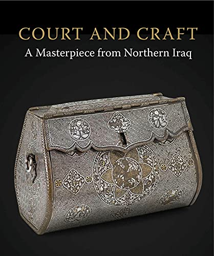 9781907372650: Court and Craft: A Masterpiece from Northern Iraq