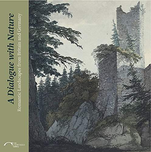 9781907372667: A Dialogue with Nature: Romantic Landscapes from Britain and Germany (The Courtauld Gallery)