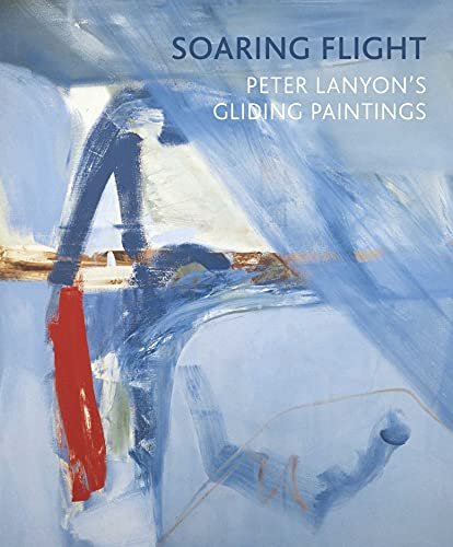 9781907372858: Soaring Flight: Peter Lanyon's Gliding Paintings
