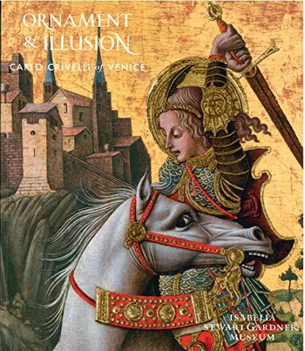 Ornament and Illusion: Carlo Crivelli of Venice: Campbell, C. Jean, De Carolis, Francesco, Golsenne...