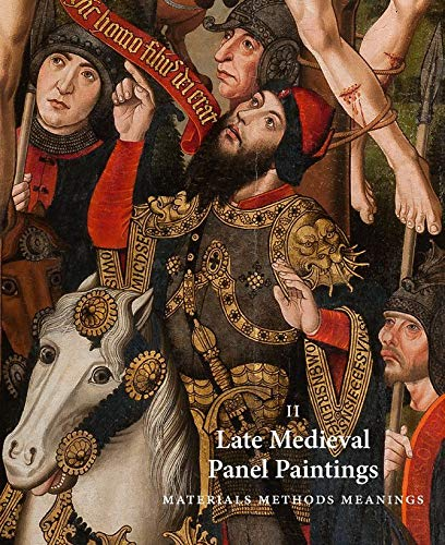 9781907372919: Late Medieval Panel Paintings. Volume 2: Methods, Materials and Meanings