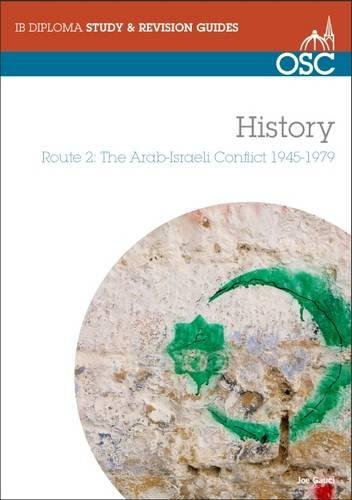 9781907374012: IB History - Route 2: the Arab-Israeli Conflict 1945-1979 Standard and Higher Level (OSC IB Revision Guides for the International Baccalaureate Diploma)