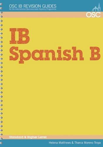 9781907374043: IB Spanish B Standard and Higher Level: Standard and higher level (OSC IB Revision Guides for the International Baccalaureate Diploma)