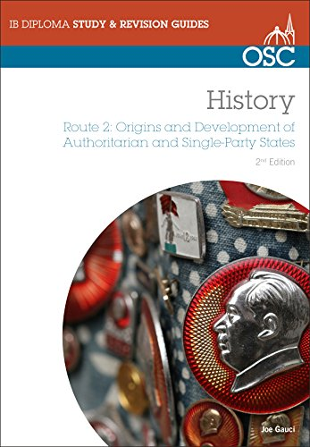 9781907374067: IB History: Origins and Development of Authoritarian and Single-party States (OSC IB Revision Guides for the International Baccalaureate Diploma)