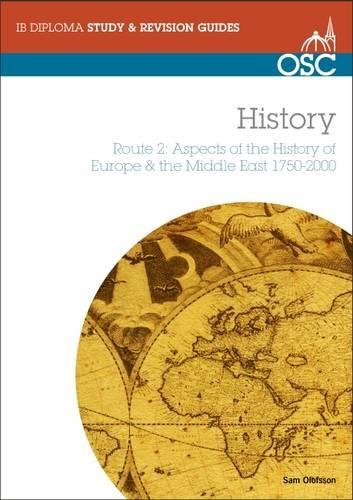 9781907374098: IB History Route 2: Aspects of the History of Europe & the Middle East 1750-2000 (OSC IB Revision Guides for the International Baccalaureate Diploma)