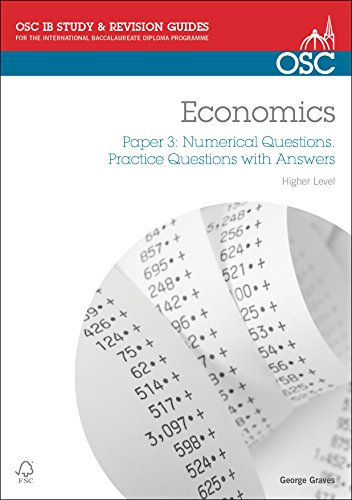 9781907374319: IB Economics: Paper 3 Numerical Questions Higher Level: Practice Questions with Answers (OSC IB Revision Guides for the International Baccalaureate Diploma)