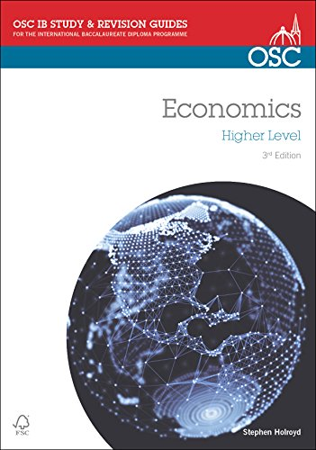 IB Economics Higher Level (OSC IB Revision Guides for the International Baccalaureate Diploma): ...