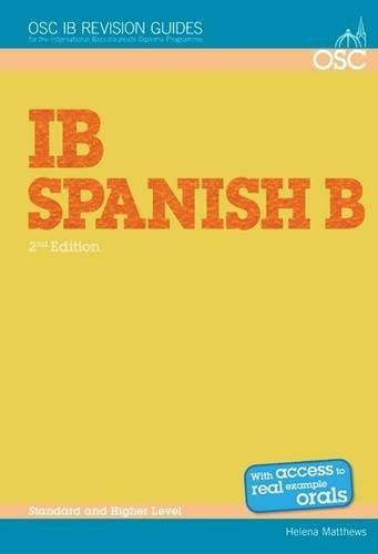 9781907374449: IB Spanish B: Standard and Higher Level (OSC IB Revision Guides for the International Baccalaureate Diploma)