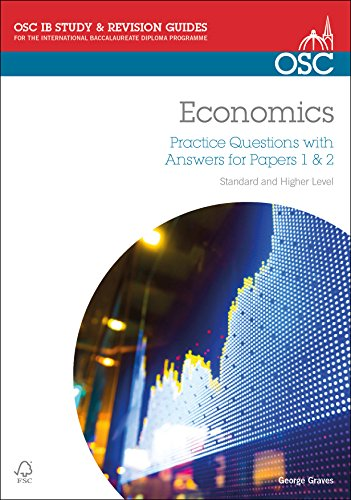 9781907374456: IB Economics: Practice Questions with Answers for Papers 1 & 2: Standard and Higher Level (OSC IB Revision Guides for the International Baccalaureate Diploma)