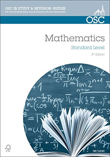 9781907374562: IB Mathematics Standard Level: For Exams from May 2014 (OSC IB Revision Guides for the International Baccalaureate Diploma)
