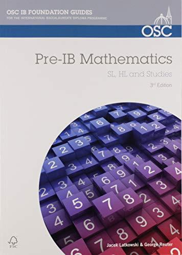 9781907374944: Pre-IB Mathematics: Preparation for Pre-IB Mathematics SL, HL & Studies (OSC IB Revision Guides for the International Baccalaureate Diploma)