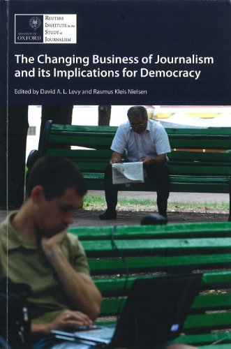 9781907384011: The Changing Business of Journalism and its Implications for Democracy