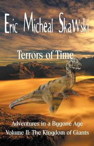 Terrors of Time Volume II: The Kingdom of Giants: Skawski, Eric Micheal