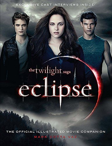 The Twilight Saga Eclipse: The Official Illustrated: Cotta Vaz, Mark