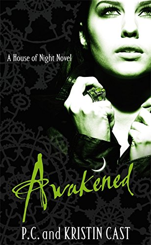 9781907410093: Awakened (House of Night)