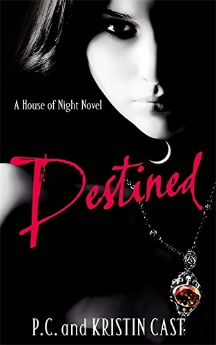Destined: A House of Night Novel: P. C. Cast