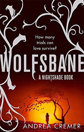 Wolfsbane: Number 2 in series (Nightshade Trilogy): Cremer, Andrea
