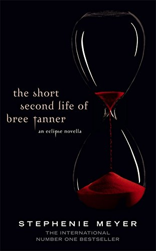 THE SHORT SECOND LIFE OF BREE TANNER an eclipse novella: MEYER STEPHENIE