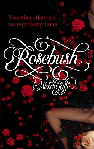 Rosebush: Michele Jaffe