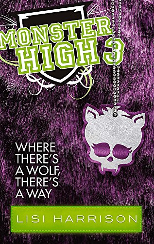 Where There's a Wolf, There's a Way (Monster High): Lisi Harrison