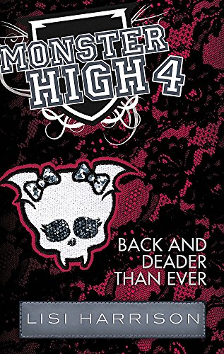 9781907410666: Back and Deader Than Ever: Number 4 in series (Monster High)