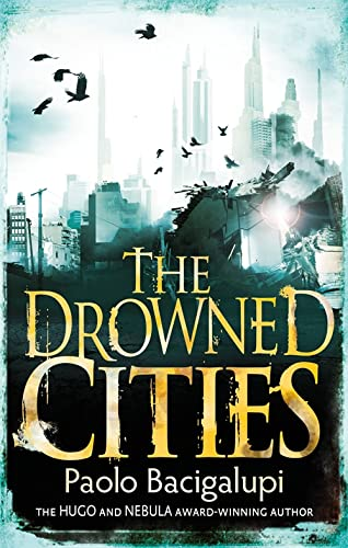 Drowned Cities (Ship Breaker): Paolo Bacigalupi