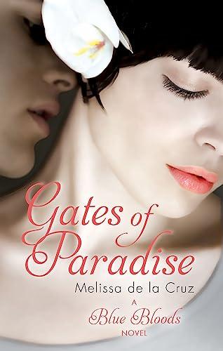 Gates of Paradise: Number 7 in series (Blue Bloods) [Paperback] [Jan 01, 2001] Melissa de la Cruz (9781907411502) by Melissa De La Cruz