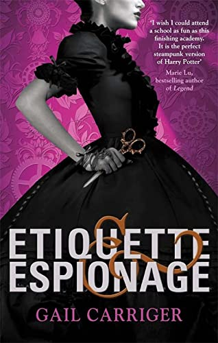 9781907411588: Etiquette and Espionage: Number 1 in series (Finishing School)