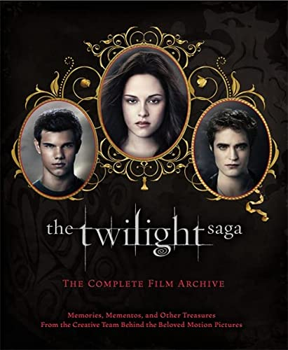 9781907411724: The Twilight Saga: The Complete Film Archive: Memories, Mementos, and Other Treasures from the Creative Team Behind the Beloved Movie Series