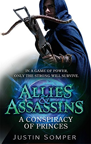 9781907411885: Allies & Assassins: A Conspiracy of Princes: Number 2 in series (Allies and Assassins)