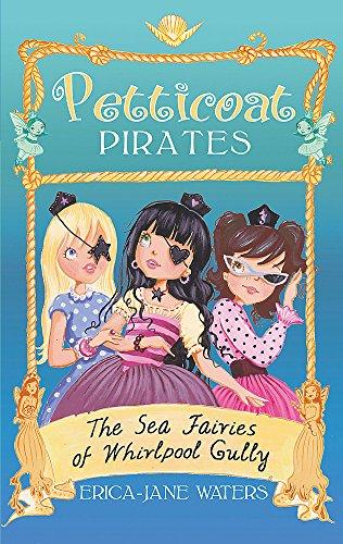 The Sea Fairies of Whirlpool Gully (Petticoat Pirates): Waters, Erica-Jane