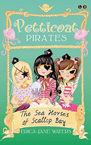 9781907411984: Petticoat Pirates: The Seahorses Of Scallop Bay