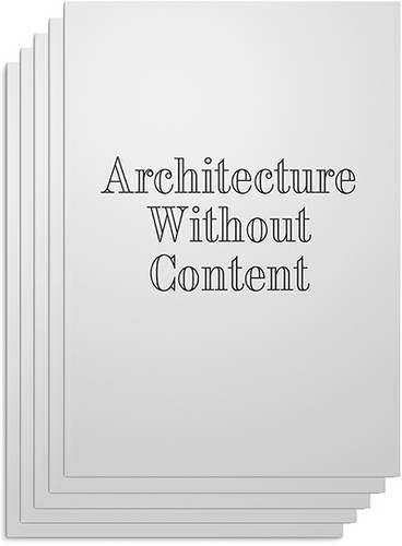 9781907414411: Architecture Without Content